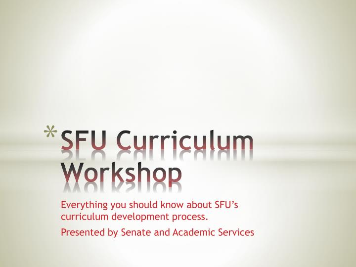 Sfu curriculum workshop
