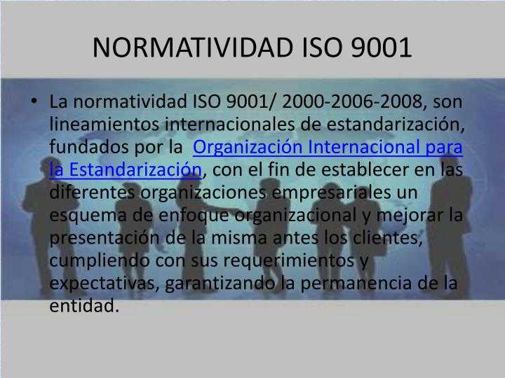 NORMATIVIDAD ISO 9001