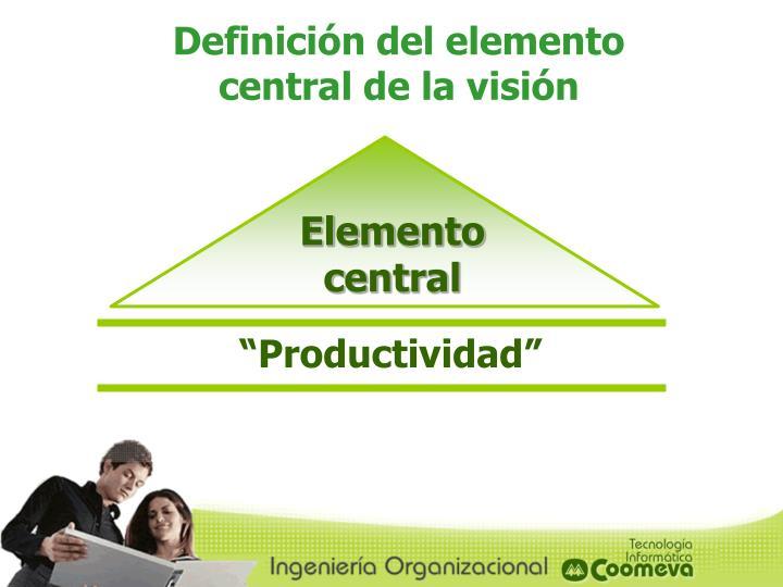 Definición del elemento central de la visión