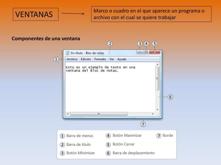 Marco o cuadro en el que aparece un programa o archivo con el cual se quiere trabajar