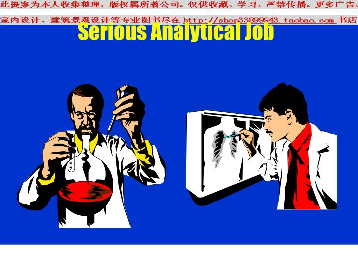 Serious Analytical Job