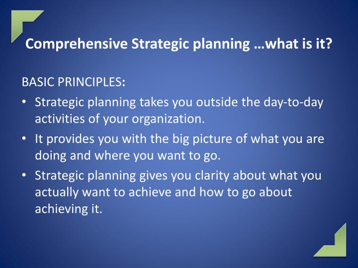 Comprehensive Strategic planning …what is it?