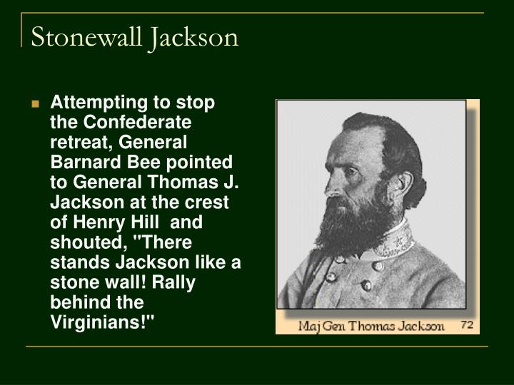 stonewall jackson presentation Stonewall jackson trivia questions & answers : civil war figures this category is for questions and answers related to stonewall jackson , as asked by users of funtriviacom accuracy : a team of editors takes feedback from our visitors to keep trivia as up to date and as accurate as possible.
