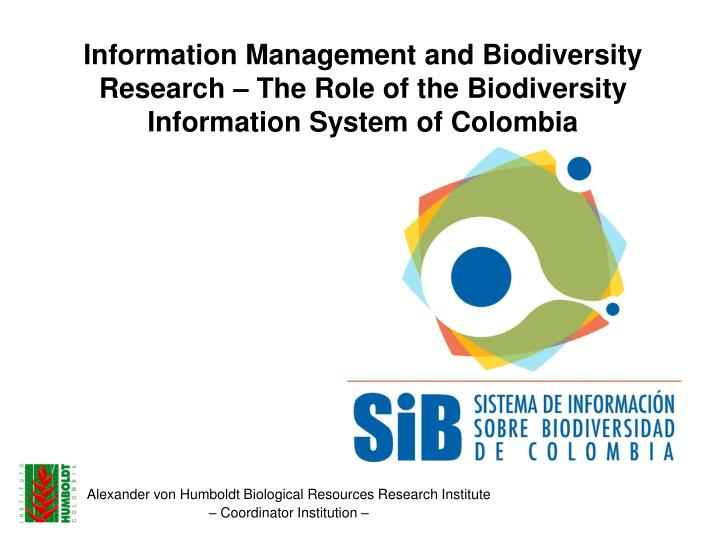 Information Management and Biodiversity Research – The Role of the Biodiversity Information System...