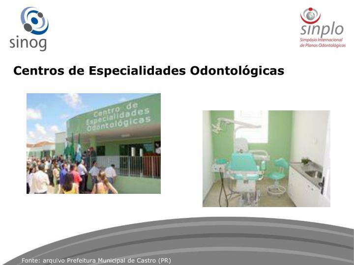 Centros de Especialidades Odontológicas