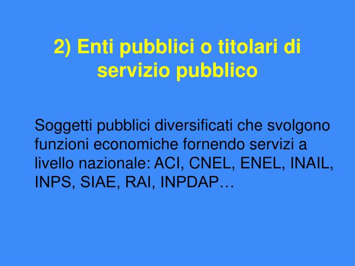 2) Enti pubblici o titolari di servizio pubblico