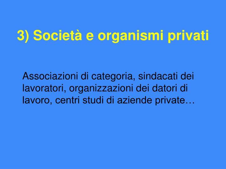 3) Società e organismi privati