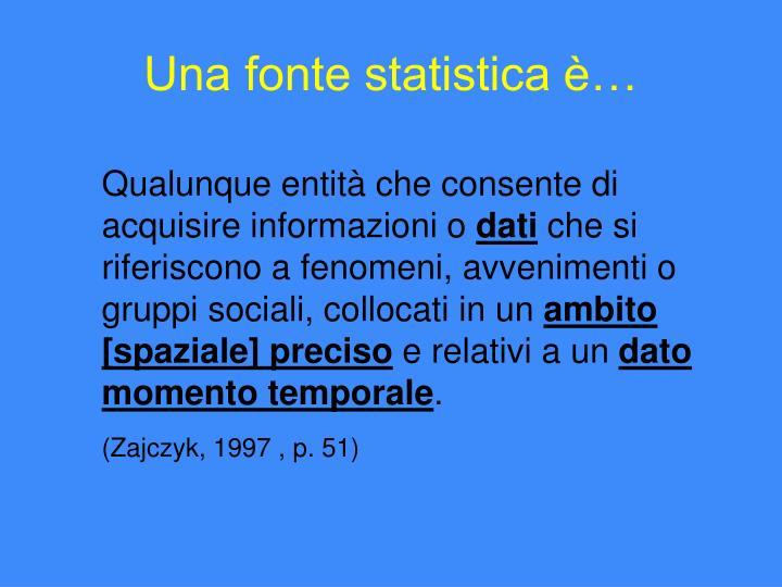 Una fonte statistica è…