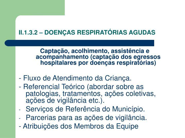 II.1.3.2 – DOENÇAS RESPIRATÓRIAS AGUDAS