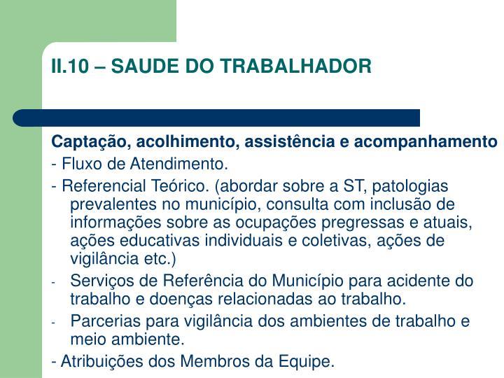 II.10 – SAUDE DO TRABALHADOR