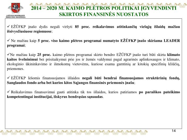 2014 – 2020 M. KAIMO PLĖTROS POLITIKAI ĮGYVENDINTI SKIRTOS FINANSINĖS NUOSTATOS