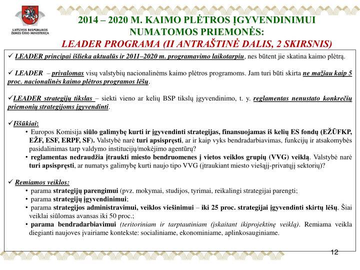 2014 – 2020 M. KAIMO PLĖTROS ĮGYVENDINIMUI NUMATOMOS PRIEMONĖS: