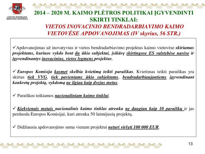 2014 – 2020 M. KAIMO PLĖTROS POLITIKAI ĮGYVENDINTI SKIRTI TINKLAI: