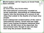 world leaders call for inquiry as israel frees gaza activists