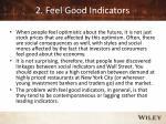 2 feel good indicators