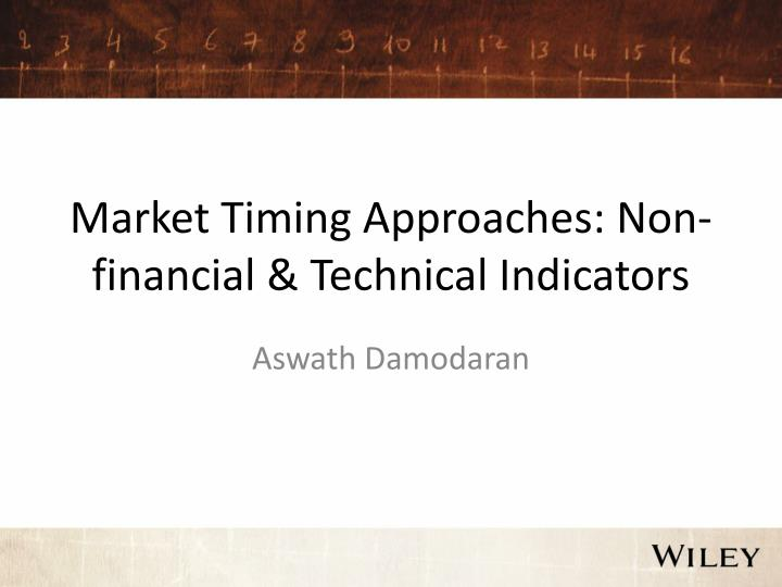 Market Timing Approaches: Non-financial & Technical Indicators