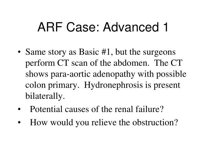 ARF Case: Advanced 1