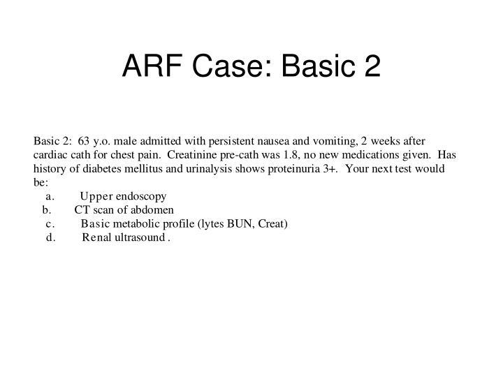 ARF Case: Basic 2