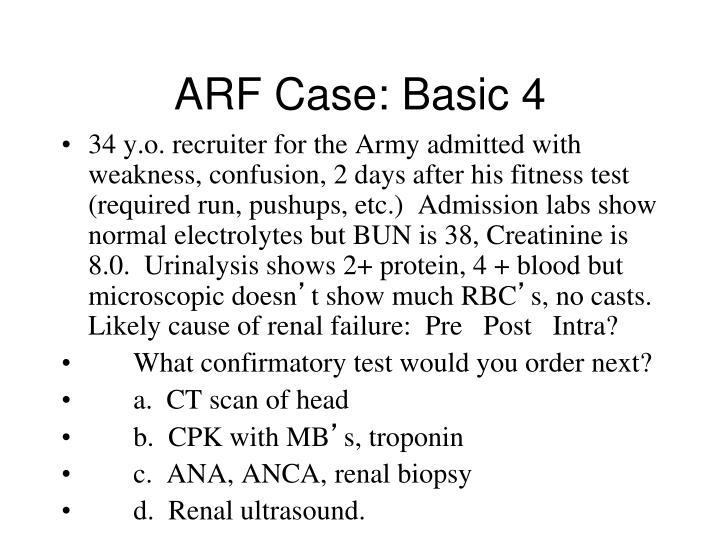 ARF Case: Basic 4