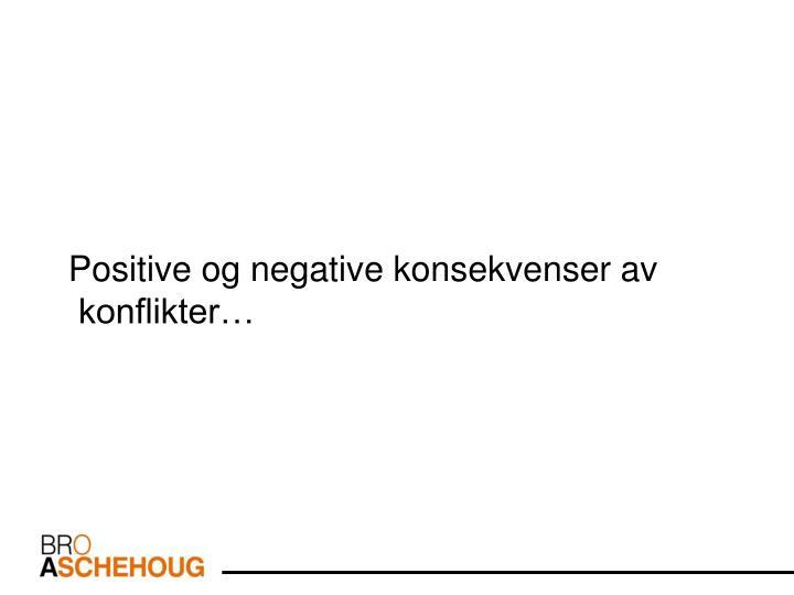 Positive og negative konsekvenser av konflikter…