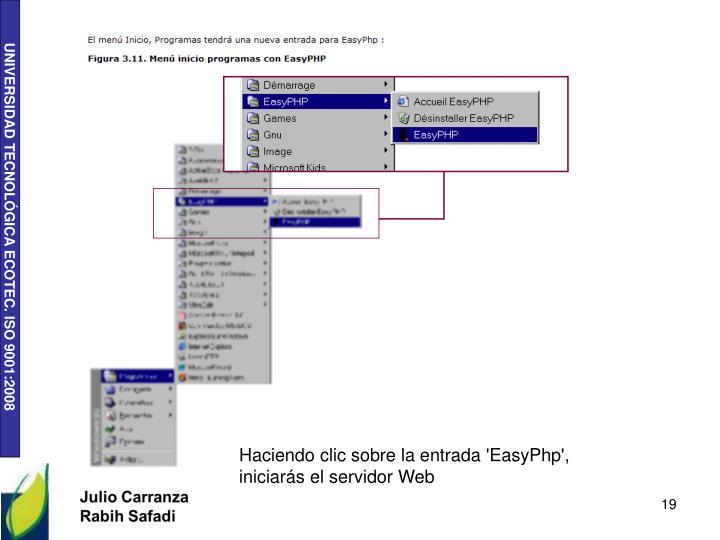 Haciendo clic sobre la entrada 'EasyPhp', iniciarás el servidor Web