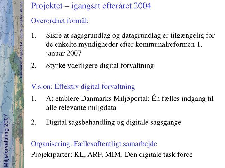 Projektet – igangsat efteråret 2004