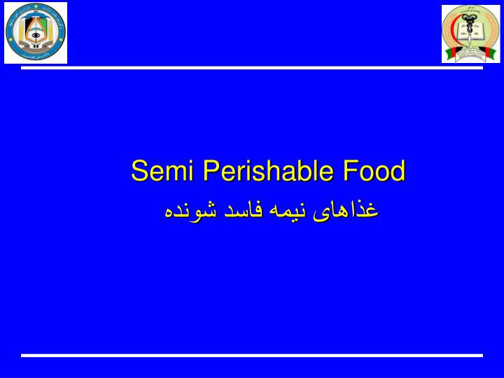 Semi Perishable Food