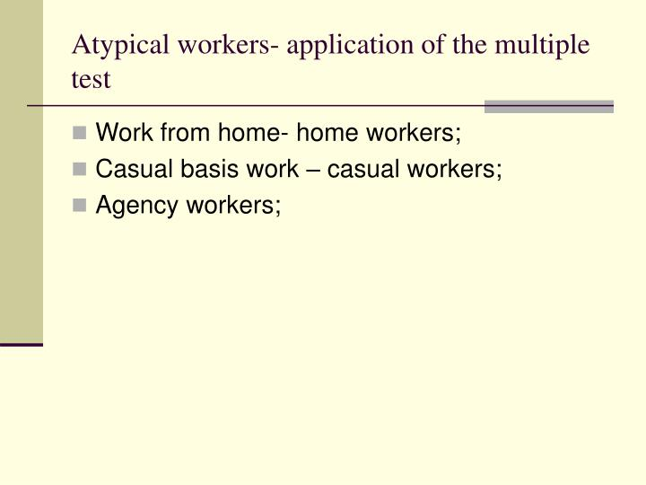 Atypical workers- application of the multiple test