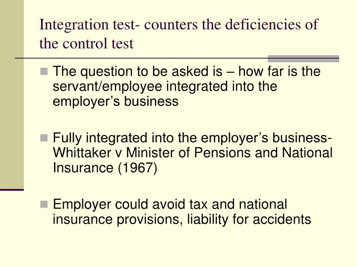 Integration test- counters the deficiencies of the control test