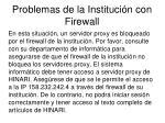 problemas de la instituci n con firewall