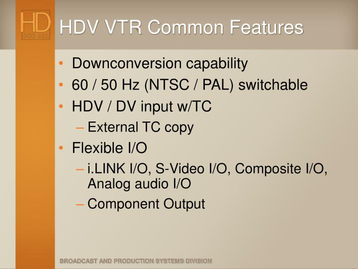HDV VTR Common Features