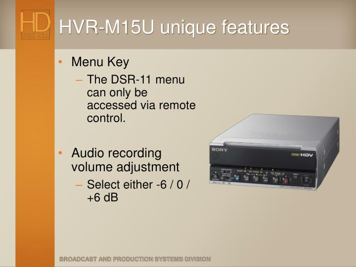 HVR-M15U unique features