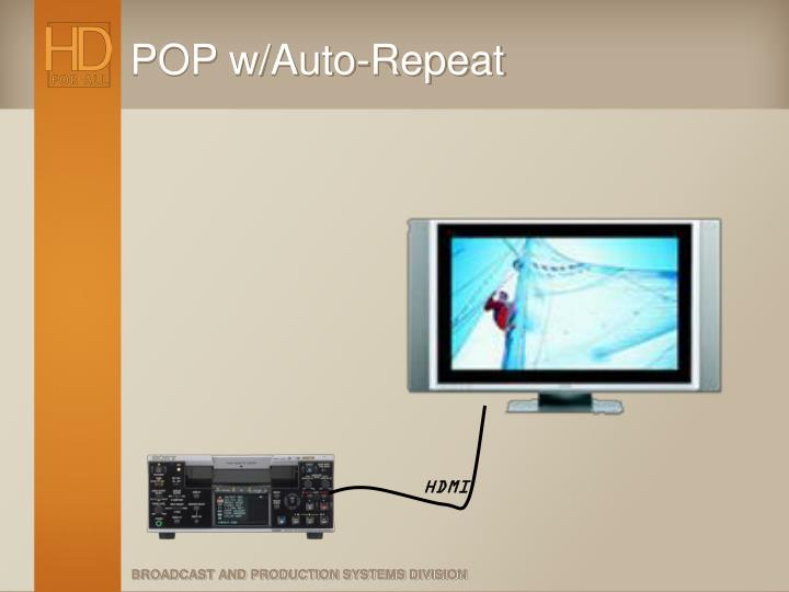 POP w/Auto-Repeat