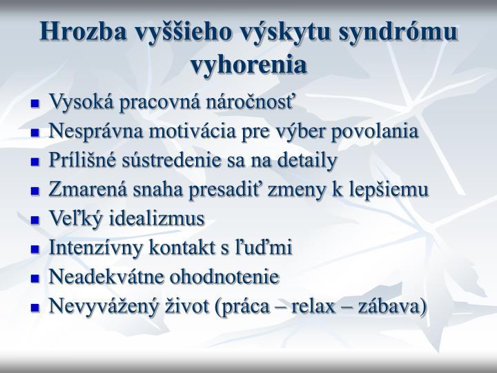 Hrozba vyššieho výskytu syndrómu vyhorenia