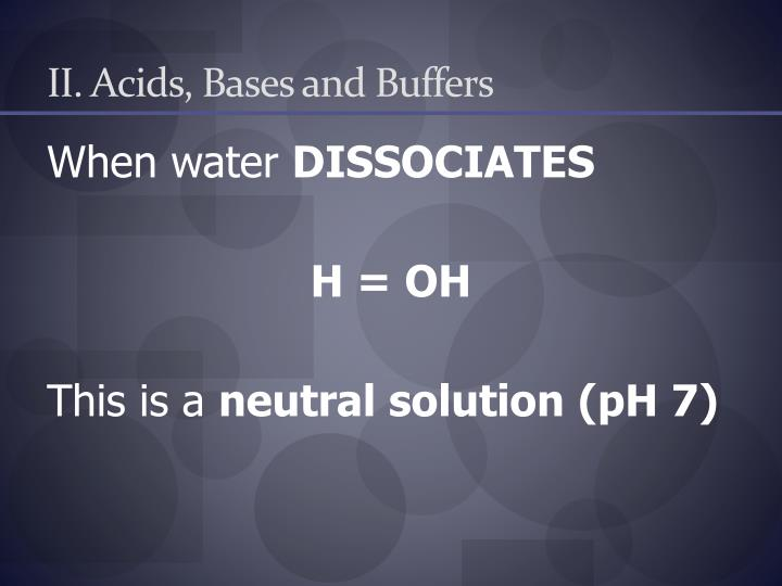 II. Acids, Bases and Buffers
