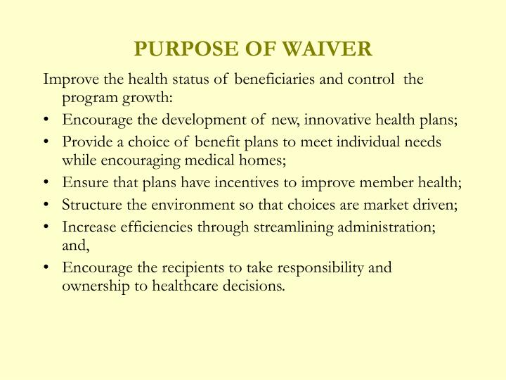 Purpose of waiver