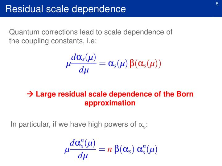 Residual scale dependence