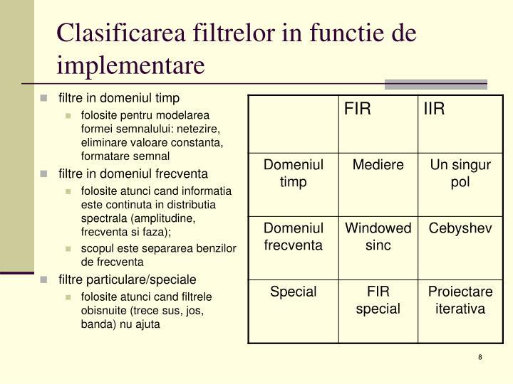 Clasificarea filtrelor in functie de implementare