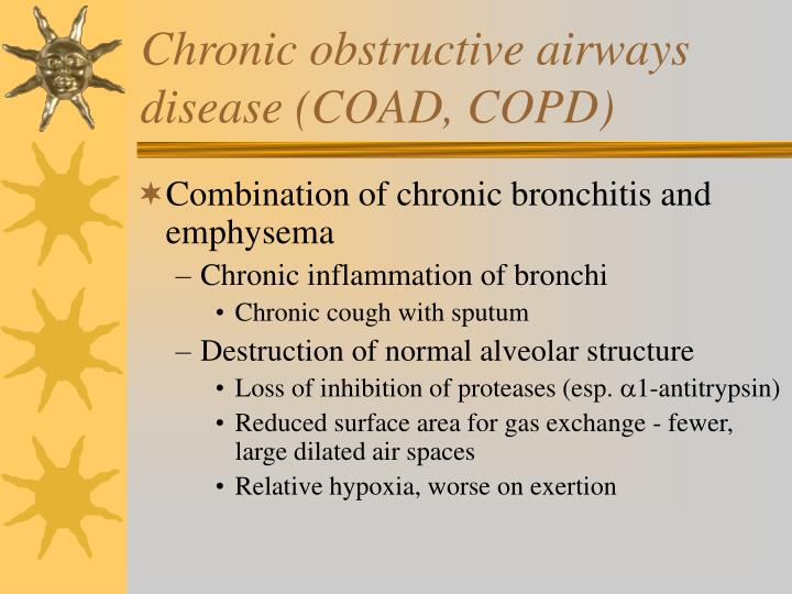 Chronic obstructive airways disease (COAD, COPD)
