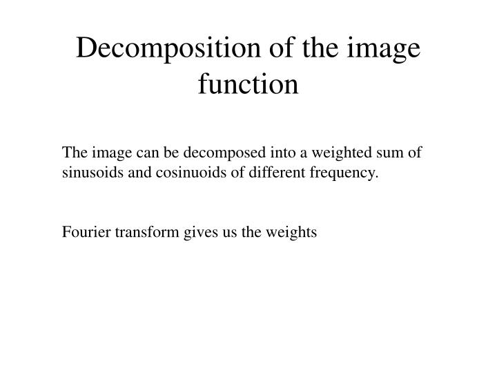 Decomposition of the image function