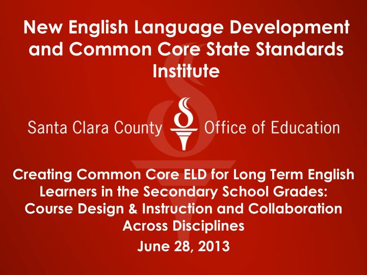 New english language development and common core state standards institute