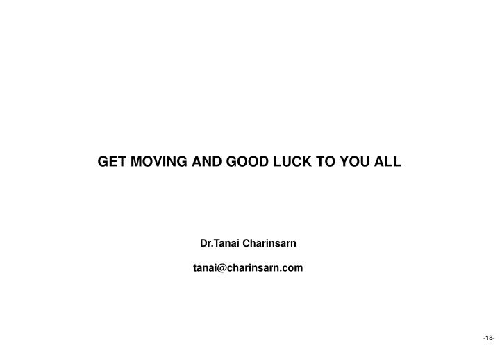 GET MOVING AND GOOD LUCK TO YOU ALL