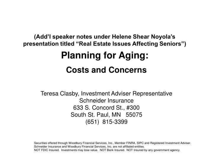 "(Add'l speaker notes under Helene Shear Noyola's presentation titled ""Real Estate Issues Affecting Seniors"")"