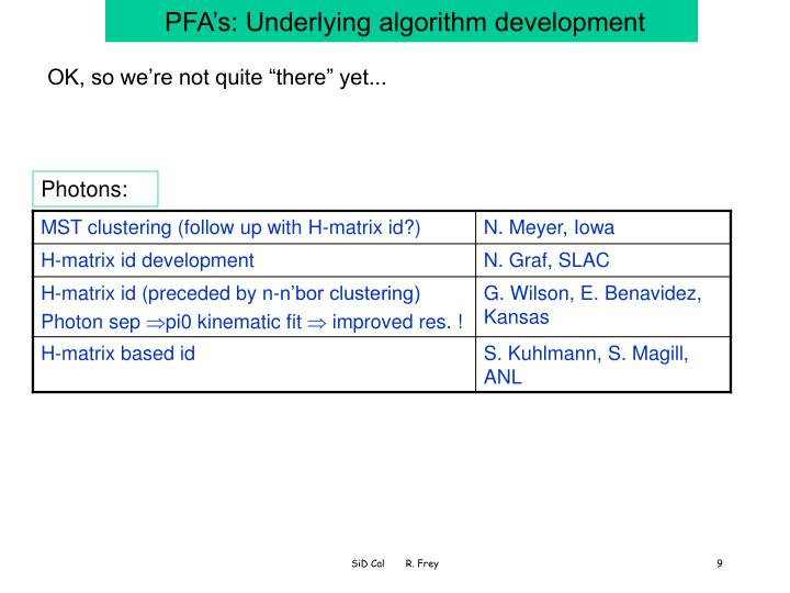 PFA's: Underlying algorithm development