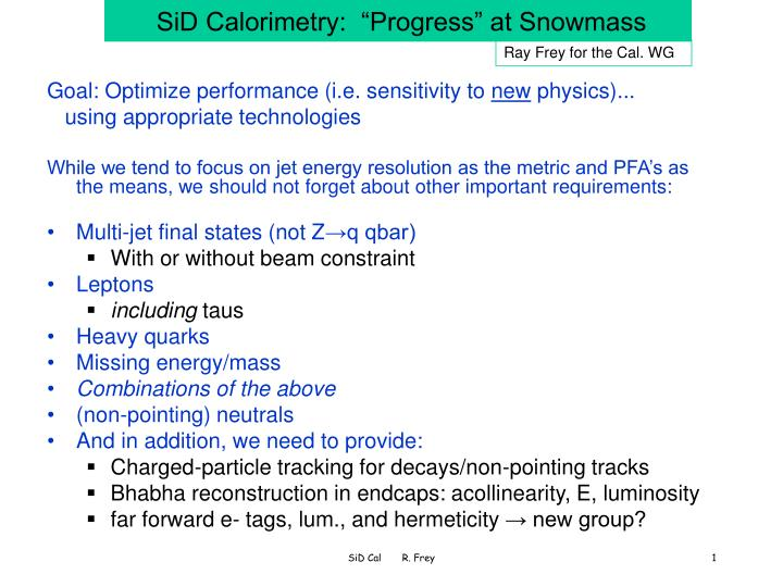 Sid calorimetry progress at snowmass