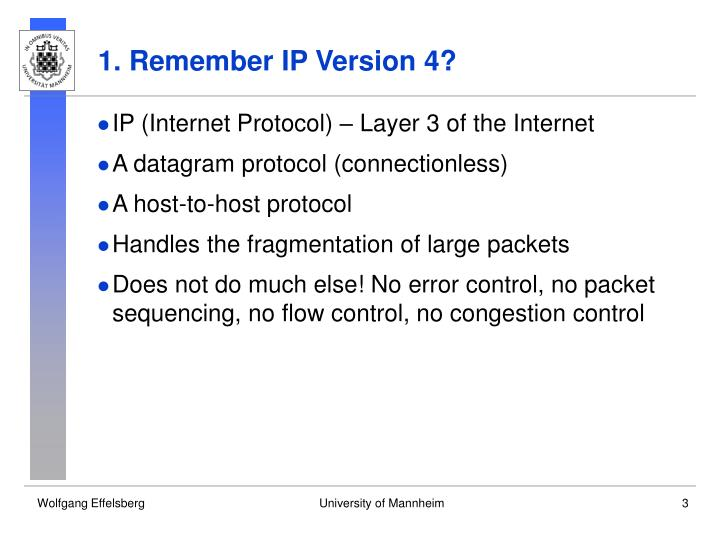 1. Remember IP Version 4?