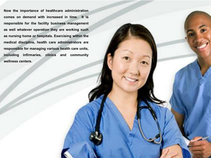 Now the importance of healthcare administration comes on demand with increased in time.  It is respo...