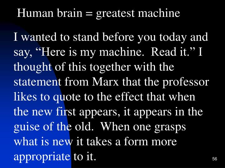 Human brain = greatest machine