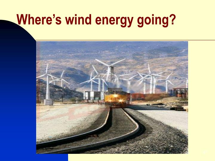 Where's wind energy going?