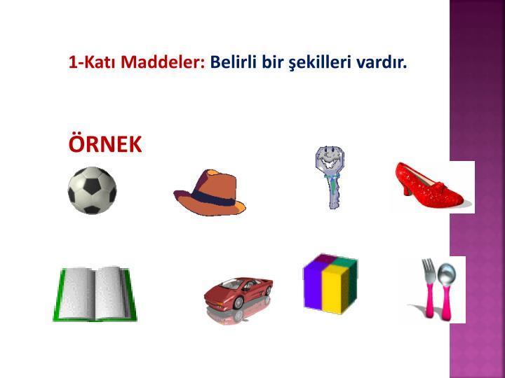1-Katı Maddeler: